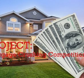 Project: Mortgage Crushing Competition 3