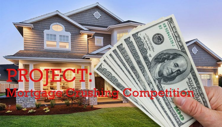 Project: Mortgage Crushing Competition